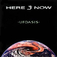 Here & Now - Ufoasis CD (album) cover