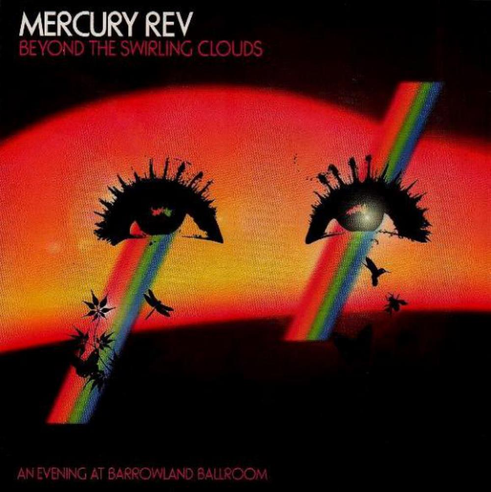 Mercury Rev - Beyond The Swirling Clouds, An Evening At Barrowland Ballroom CD (album) cover