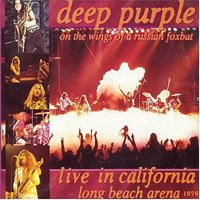 Deep Purple - Live In California 1976 : On The Wings Of A Russian Foxbat CD (album) cover