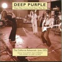 Deep Purple - Days May Come And Days May Go : The 1975 California Rehearsals CD (album) cover