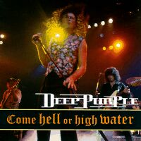 Deep Purple - Come Hell Or High Water CD (album) cover