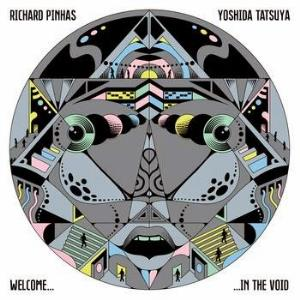 Richard Pinhas - Welcome... ... In The Void (with Yoshida Tatsuya) CD (album) cover