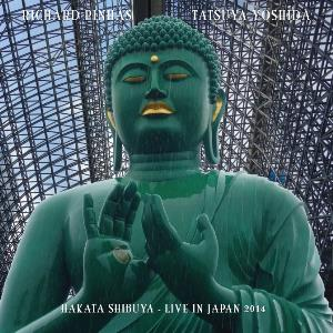 Richard Pinhas - Hakata Shibuya - Live In Japan 2014 / Richard Pinhas & Tatsuya Yoshida CD (album) cover