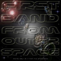 were only in it for the spacerock by FIRST BAND FROM OUTER SPACE