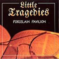 Little Tragedies - Porcelaine Pavillon CD (album) cover