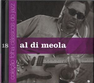 AL DI MEOLA - Colecao Folha Classicos Do Jazz Vol. 18 CD album cover