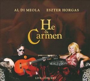 Al Di Meola - He And Carmen (with Eszter Horgas) CD (album) cover