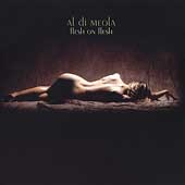AL DI MEOLA - Flesh On Flesh CD album cover