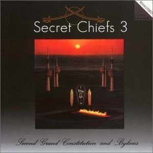 Secret Chiefs 3 - Second Grand Constitution And Bylaws : Hurqalya CD (album) cover