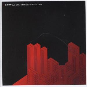 Ulver - 1993-2003: 1st Decade In The Machines CD (album) cover