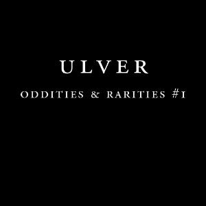 Ulver - Oddities And Rarities #1 CD (album) cover