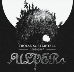 Ulver - Trolsk Sortmetall 1993-1997 CD (album) cover