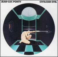 Jean-luc Ponty - Civilized Evil CD (album) cover