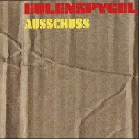 Eulenspygel - Ausschuss CD (album) cover