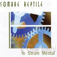 Sombre Reptile - In Strum Mental CD (album) cover