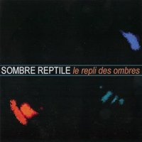 Sombre Reptile - Le Repli Des Ombres CD (album) cover
