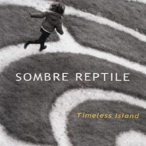 Sombre Reptile - Timeless Island CD (album) cover