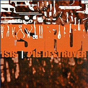 Isis - Isis / Pig Destroyer CD (album) cover
