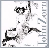 JOHN ZORN - Rituals CD album cover