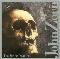 John Zorn - The String Quartets CD (album) cover