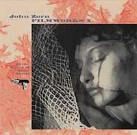 John Zorn - Filmworks X : In The Mirror Of Maya Deren CD (album) cover