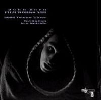 John Zorn - Filmworks XIII : 2002 Vol.3 : Invitation To A Suicide CD (album) cover