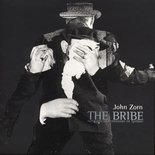 John Zorn - The Bribe CD (album) cover