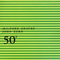 John Zorn - 50th Birthday Celebration Volume Two : Milford Graves / John Zorn CD (album) cover
