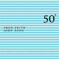 John Zorn - 50th Birthday Celebration Volume Five : Fred Firth / John Zorn CD (album) cover