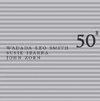 John Zorn - 50th Birthday Celebration Volume Eight : Wadada Leo Smith / John Zorn CD (album) cover