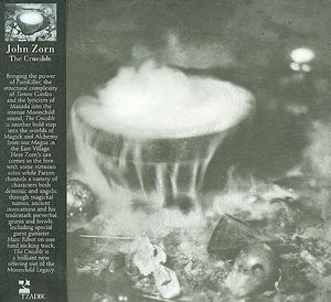 John Zorn - The Crucible CD (album) cover