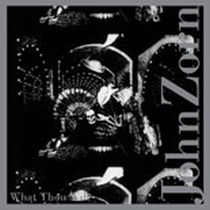 John Zorn - What Thou Wilt CD (album) cover