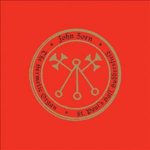 John Zorn - The Hermetic Organ Vol. 3-st. Paul's Hall, Huddersfield CD (album) cover