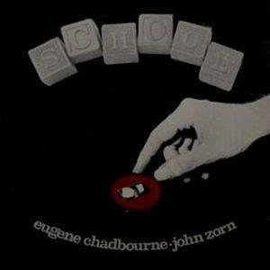 John Zorn - School (with Eugene Chadbourne) CD (album) cover