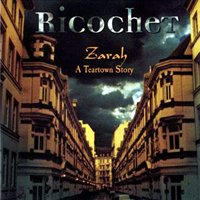 Ricochet - Zarah - A Teartown Story CD (album) cover