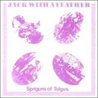Spriguns (of Tolgus) - Jack With A Feather CD (album) cover