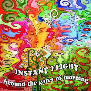 Instant Flight - Around The Gates Of Morning CD (album) cover