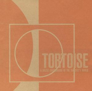 Tortoise - A Digest Compendium Of The Tortoise's World CD (album) cover