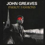 John Greaves - Parrot Fashions CD (album) cover