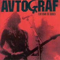 Avtograf ( Autograf / Autograph ) - Tear Down The Border CD (album) cover