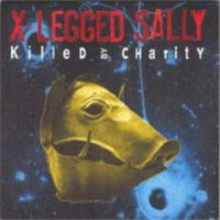 X-legged Sally - Killed By Charity CD (album) cover