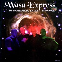 WASA EXPRESS - Psychedelic Jazz Trance CD album cover
