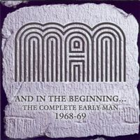 Man - And In The Beginning (the Complete Early Man 1968-69) CD (album) cover