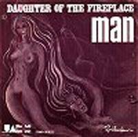 Man - Daughter Of The Fireplace / Country Girl CD (album) cover