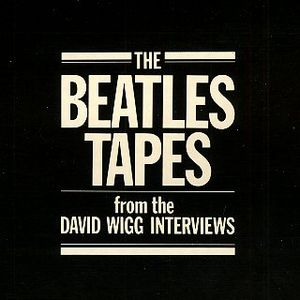 The Beatles - The Beatles Tapes (from The David Wigg Interviews) CD (album) cover