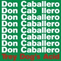 Don Caballero - Trey Dog's Acid CD (album) cover