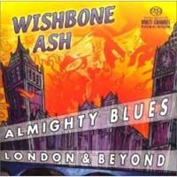 WISHBONE ASH - Almighty Blues - London And Beyond CD album cover