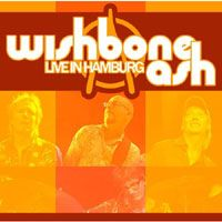 Wishbone Ash - Live In Hamburg CD (album) cover