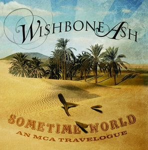Wishbone Ash - Sometime World: An Mca Travelogue CD (album) cover
