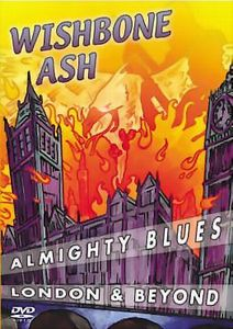 WISHBONE ASH - Almighty Blues: London & Beyond CD (album) cover